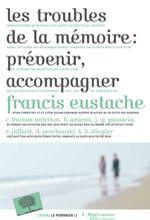 """Couverture livre """"Les troubles de la mémoire : prévenir, accompagner"""""""